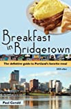 Breakfast in Bridgetown: The Definitive Guide to Portland's Favorite Meal