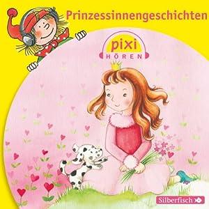 Prinzessinnengeschichten (Pixi Hören) Hörbuch