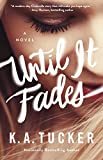 img - for Until It Fades: A Novel book / textbook / text book