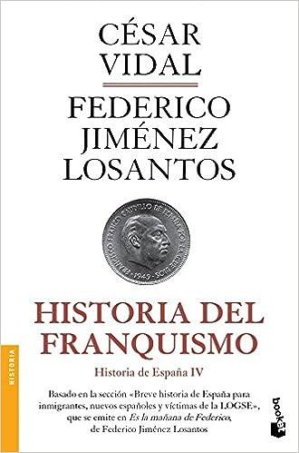 Historia del franquismo: Historia de España IV Divulgación: Amazon.es: Vidal, César, Jiménez Losantos, Federico: Libros