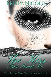 The Kiss That Saved Me (The Tidal Kiss Trilogy) (Volume 2)