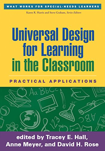 Universal Design for Learning in the Classroom: Practical Applications What Works for SpecialNeeds Learners