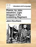 Poems, by John Hawthorn, Light Dragoon in the Inniskilling Regiment, John Hawthorn, 1170379397