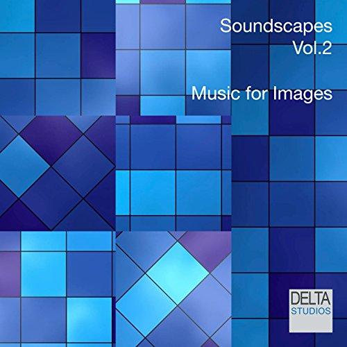 Soundscapes Vol. 2 - Music for Images