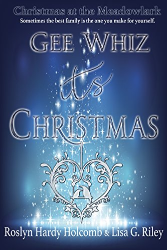 Gee Whiz, It's Christmas (Christmas at The Meadowlark Book 1)