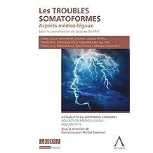 Les troubles somatoformes: Aspects médico-légaux (HORS COLLECTION) (French Edition)