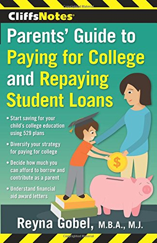 CliffsNotes Parents' Guide to Paying for College and Repaying Student Loans