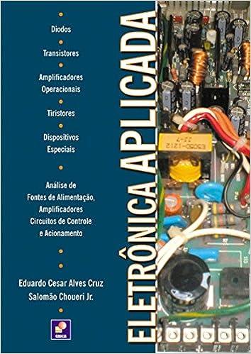 Eletrônica Aplicada: Eduardo Cesar Alves Cruz: 9788536501505: Amazon.com: Books