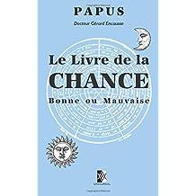 Le Livre de la Chance: Bonne ou Mauvaise (French Edition)