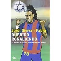 Querido Ronaldinho (Infantil Y Juvenil El Aleph) (Spanish...