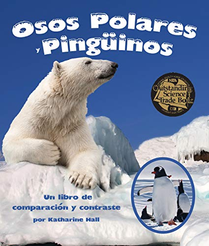 Polar Bears And Penguins (Osos Polares y Pingüinos: Un libro de comparación y contraste [Polar Bears and Penguins: A Compare and Contrast Book] (Spanish Edition) (Arbordale)