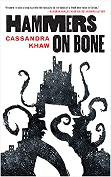 Hammers on Bone (Persons Non Grata) by [Khaw, Cassandra]