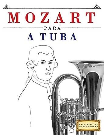 Mozart para a Tuba: 10 peças fáciles para a Tuba livro para ...