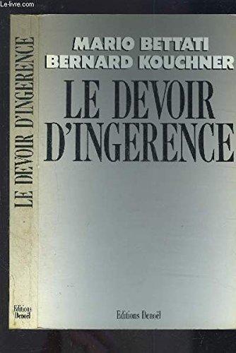 Le Devoir d'ingérence: Peut-on les laisser mourir? Broché – 26 août 1987 Mario Bettati Bernard Kouchner Denoël 2207233855