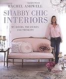 Rachel Ashwell's Shabby Chic Interiors, Rachel Ashwell, 1906525749