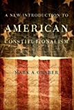 A New Introduction to American Constitutionalism, Graber, Mark A., 0190245239