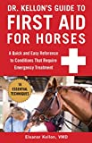 Dr. Kellon's Guide to First Aid for Horses: A Quick
