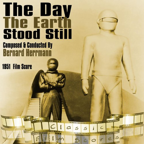 The Day The Earth Stood Still (1951 Film Score) (The Day The Earth Stood Still Soundtrack)