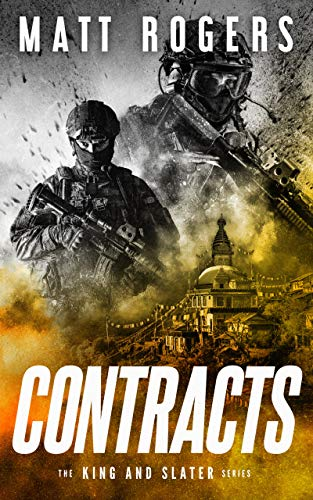 Contracts: A King & Slater Thriller (The King & Slater Series Book 2) by [Rogers, Matt]