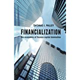 Financialization: The Economics of Finance Capital Domination