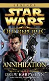 Annihilation: Star Wars Legends (The Old Republic) (Star Wars: The Old Republic - Legends)