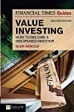 The Financial Times Guide to Value Investing: How to Become a Disciplined Investor (2nd Edition) (The FT Guides)