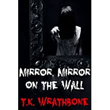 Mirror, Mirror On The Wall (English Edition)