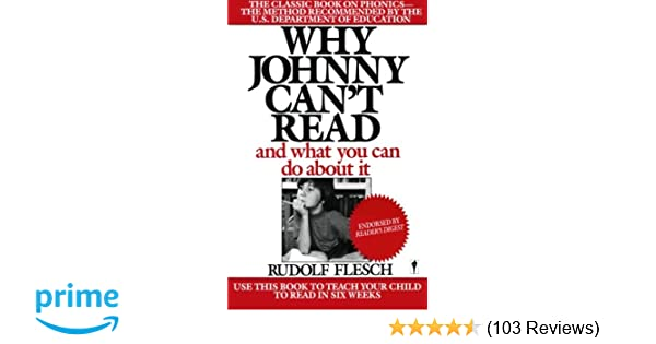 Why Millions Of Kids Cant Read And What >> Why Johnny Can T Read And What You Can Do About It Rudolf Flesch
