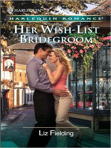 Her Wish-List Bridegroom by Liz Fielding