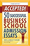 Accepted! 50 Successful Business School Admission Essays, Tanabe and Kelly Tanabe, 1932662472