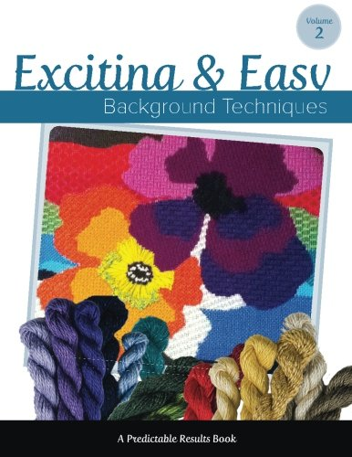 Exciting & Easy Background Techniques (Predictable Results) (Volume 2)