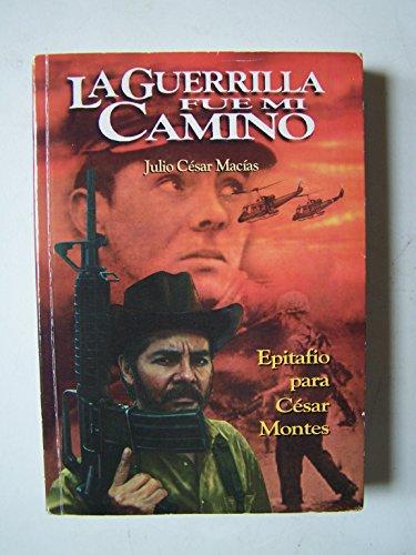LA Guerrilla Fue Mi Camino - Julio Cesar MacIas