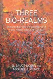 Three Bio-Realms : Biotechnology and the Governance of Food, Health, and Life in Canada, Doern, G. Bruce and Prince, Michael J., 1442611545