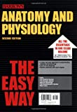 img - for Anatomy and Physiology the Easy Way (Easy Way Series) book / textbook / text book