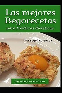 Las mejores Begorecetas para freidoras dietéticas: Todas las recetas con las instrucciones para Cecofry y