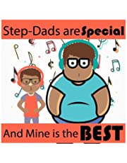 Step Dad: Step Dads are Special and Mine is the Best