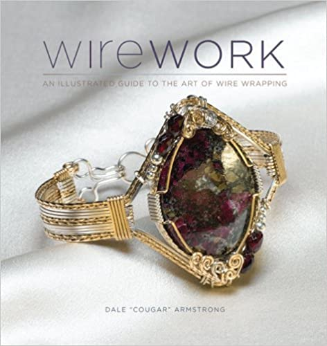 Book Wirework: An Illustrated Guide to the Art of Wire Wrapping by Dale Armstrong (10-Jun-2009)