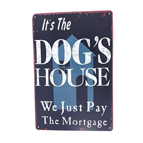 12x8 Inches Pub,bar,home Wall Decor Souvenir Hanging Metal Tin Sign Plate Plaque (IT'S DOG'S HOUSE) Dog Metal Signs
