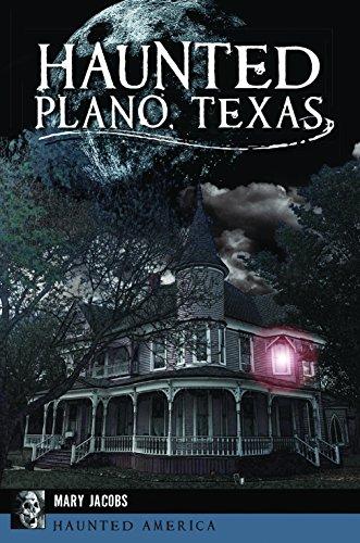 Haunted Plano, Texas (Haunted -