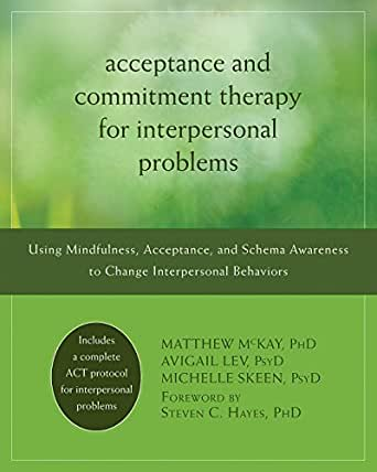 for Interpersonal Problems: Using Mindfulness, Acceptance, and Schema