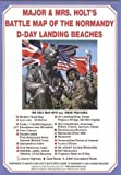Major & Mrs Holt's Battle Map of Normandy D-Day Landing Beaches: Modern Map with D-Day Landing Beaches Details Overlaid 2015: Part 7 (Major and Mrs Holt's Battle Maps)