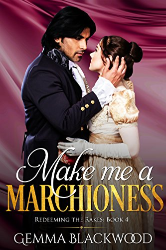 Make Me a Marchioness (Redeeming the Rakes Book 4) cover