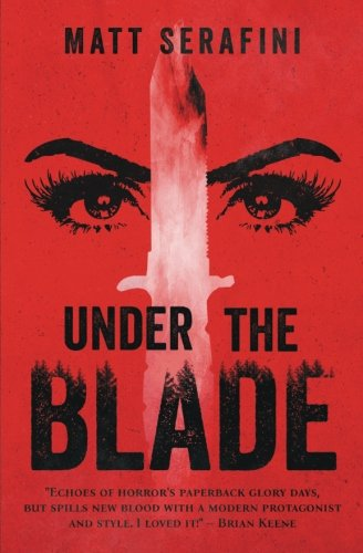 - Under The Blade: A Novel of Suspense and Horror