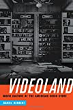 Videoland: Movie Culture at the American Video Store