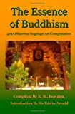 The Essence of Buddhism: 400 Dharma Sayings on Compassion, E. M. Bowden, 1435731379