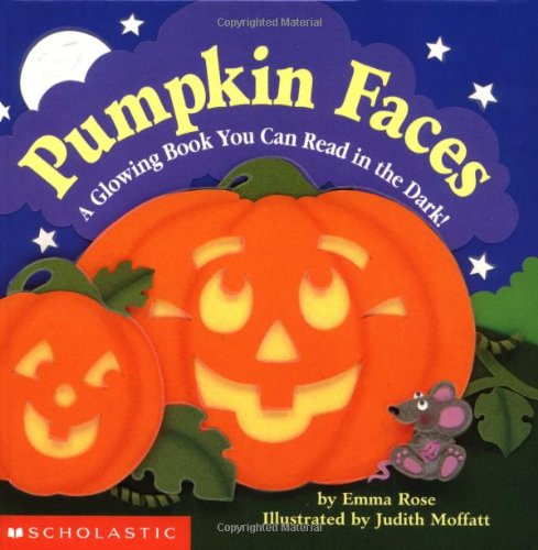 Pumpkin Faces: A Glowing Book You Can Read in the (Faces Pumpkin Halloween)