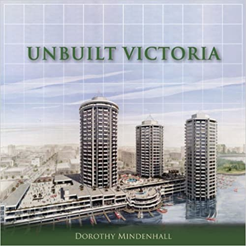 Book cover for Unbuilt Victoria by Dorothy Mindenhall
