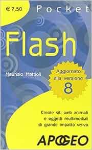 Flash. Creare siti web animati e oggetti multimediali di