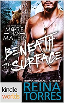 Grayslake: More than Mated: Beneath the Surface (Kindle Worlds Novella) by [Torres, Reina]
