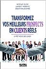 Transformer vos meilleurs prospects en clients réels par Dugay
